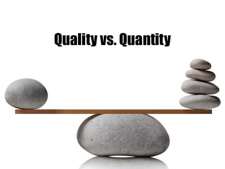 Quality vs. Quantity Part 1