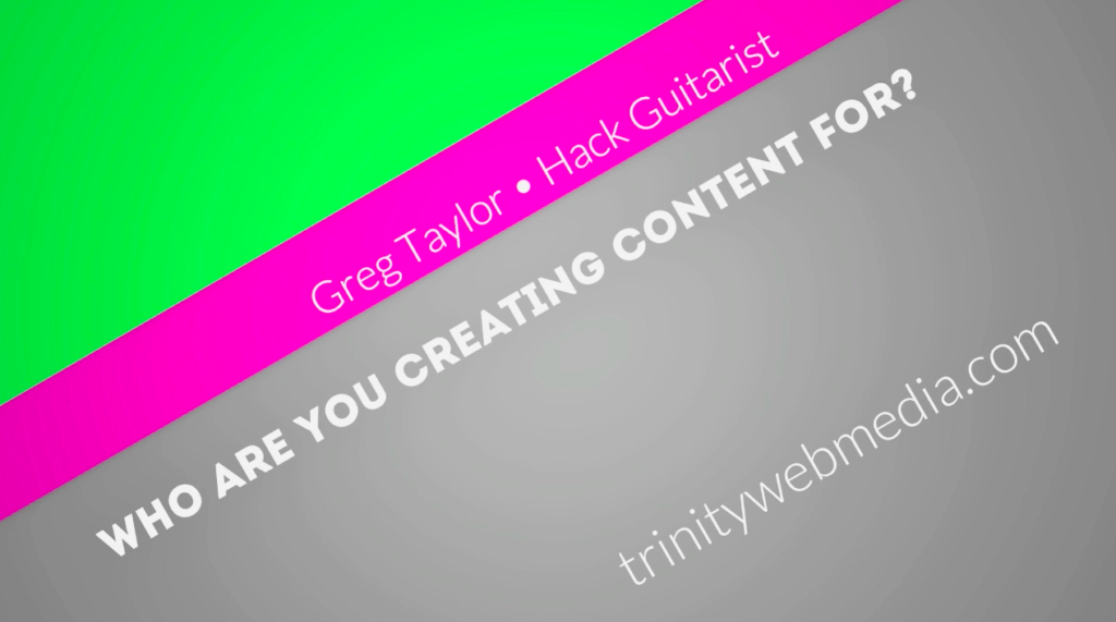 VIDEO: Who Are You Creating Your Content For?
