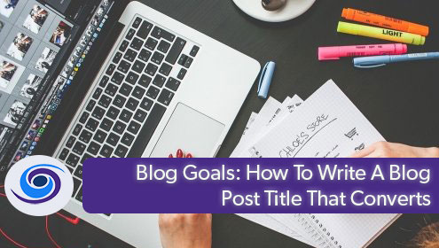 Blog Goals: How to Write Clickable Blog Post Titles