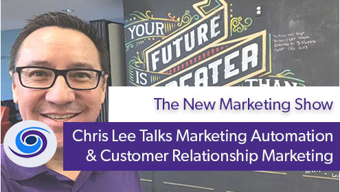 marketing automation, Episode #5 The New Marketing Show: Talking Marketing Automation With Chris Lee