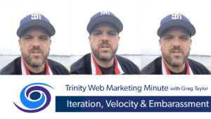 Iteration Velocity and Embarrassment With Marketing Ideas