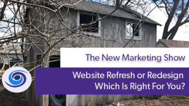 Episode #8 The New Marketing Show: Website Redesign or Refresh