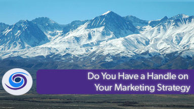 Do You Have a Handle on Your Marketing Strategy
