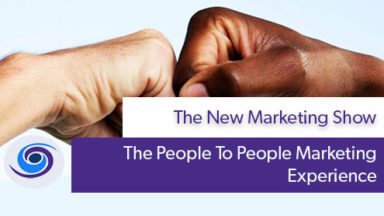 Episode #10 The New Marketing Show: The People To People Marketing Mindset