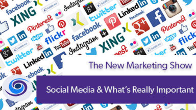 Episode #15 The New Marketing Show: What's Important With Social Media