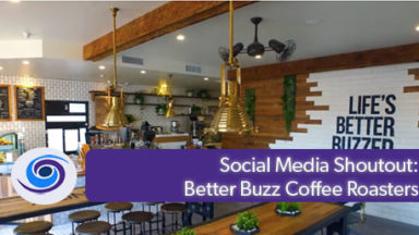Social Media Shoutout: Better Buzz Coffee Roasters