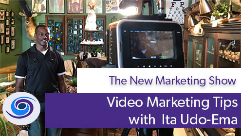 Video Marketing Tips, Episode #13 The New Marketing Show: Video Marketing Tips With Ita Udo-Ema