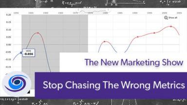 Episode #14 The New Marketing Show: Stop Chasing Vanity Metrics