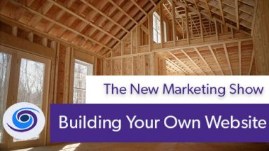 Episode #18 The New Marketing Show: Should I Build My Own Website