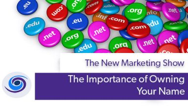 Episode #17 The New Marketing Show: The Importance of Owning Your Domain