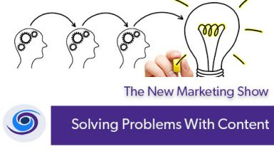 Episode #20 The New Marketing Show: Solving Problems With Content