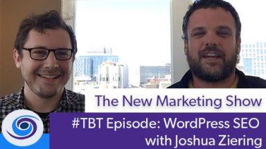 #TBT Bonus Content: WordPress SEO Tips with Joshua Ziering