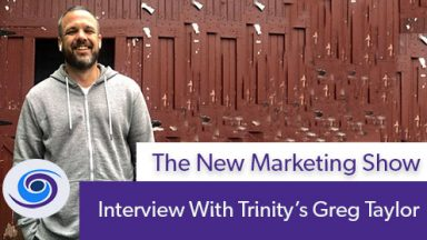 Episode #34 The New Marketing Show: A Discussion With Greg Taylor