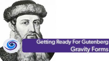 Ready for Gutenberg? Gravity Forms