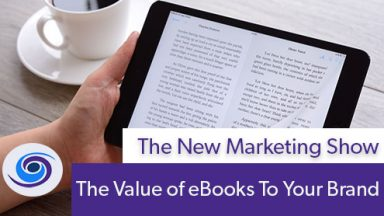 Episode #39 The New Marketing Show: The Value of eBook Publishing