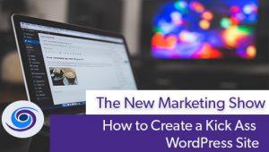 Episode #57 How to Create a Kick Ass WordPress Site • WordCamp Phoenix 2013