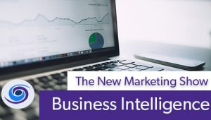 Episode #61 The New Marketing Show: Business Intelligence