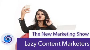 lazy content marketers