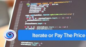 Iterate or Pay The Price