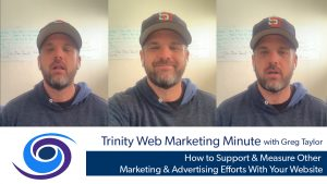 How to Support & Measure Other Marketing & Advertising Efforts With Your Website
