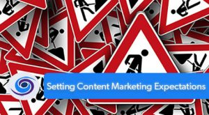 Setting Content Marketing Expectations