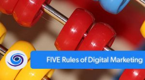 FIVE Rules of Digital Marketing