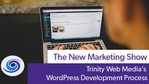 Trinity Web Media's WordPress Development Process