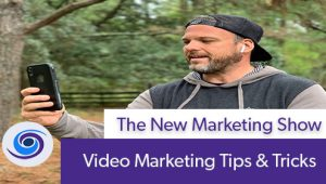 Episode #93 The New Marketing Show: Video Marketing Tips & Tricks