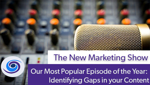 Our Most Popular Episode of the Year: Identifying Gaps in your Content
