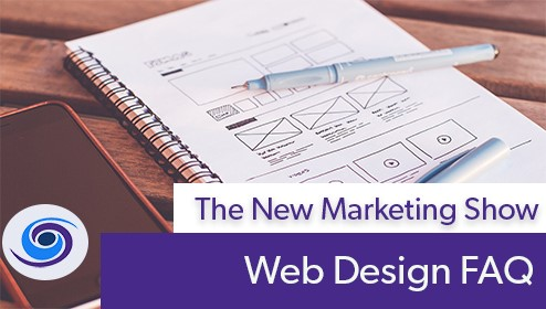 Episode #104 The New Marketing Show: Web Design FAQ